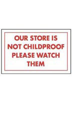 Red & White Policy Sign - Our Store Is Not Childproof Please Watch Them